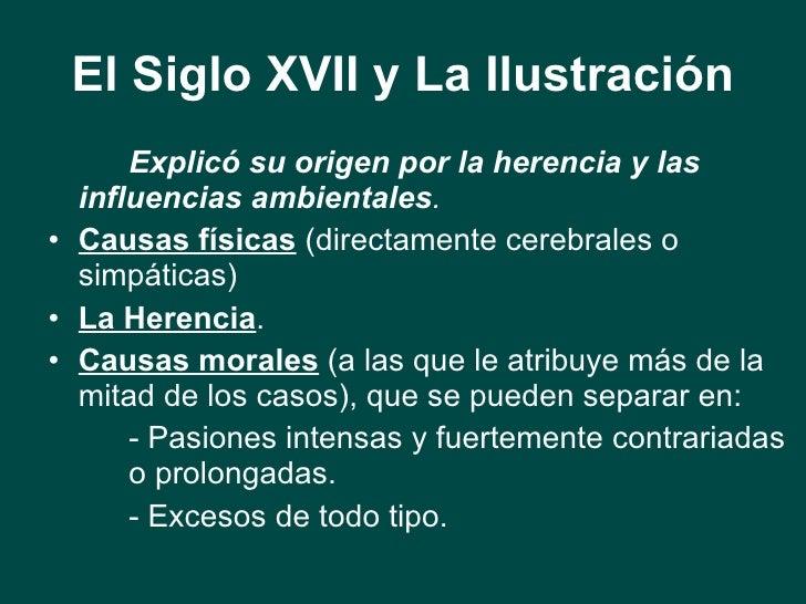 El Siglo XVII y La Ilustración <ul><li>Explicó su origen por la herencia y las influencias ambientales . </li></ul><ul><li...