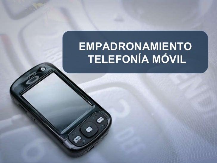 EMPADRONAMIENTO  TELEFONÍA MÓVIL