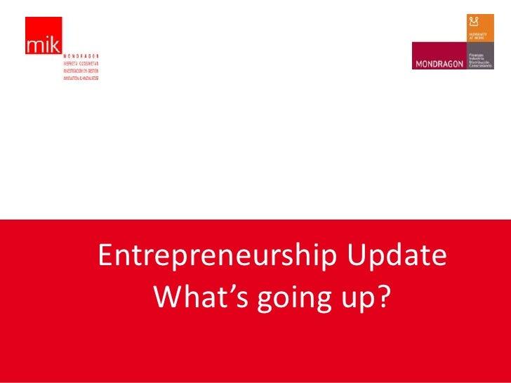 Entrepreneurship Update    What's going up?