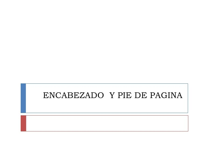 ENCABEZADO Y PIE DE PAGINA