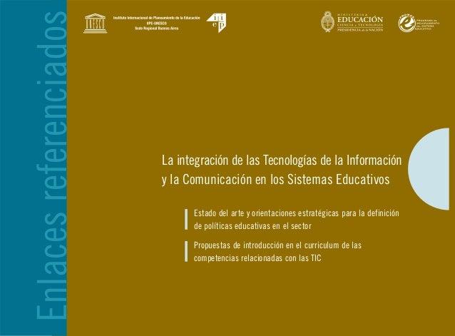 La integración de las Tecnologías de la Información y la Comunicación en los Sistemas Educativos Estado del arte y orienta...