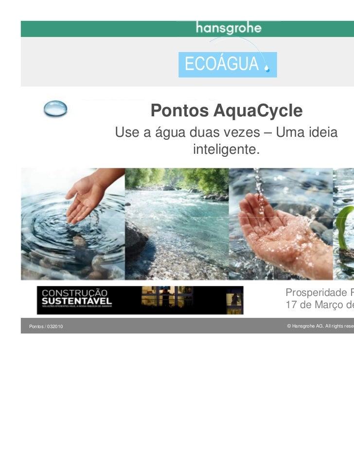 Pontos AquaCycle                  Use a água duas vezes – Uma ideia                             inteligente.              ...
