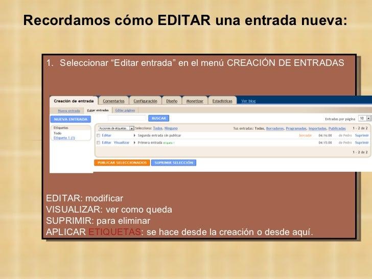 "<ul><li>Seleccionar ""Editar entrada"" en el menú CREACIÓN DE ENTRADAS </li></ul><ul><li>EDITAR: modificar </li></ul><ul><li..."