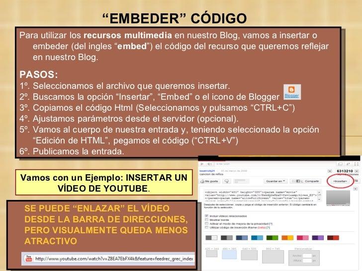"""Para utilizar los  recursos multimedia  en nuestro Blog, vamos a insertar o embeder (del ingles """" embed """") el código del r..."""