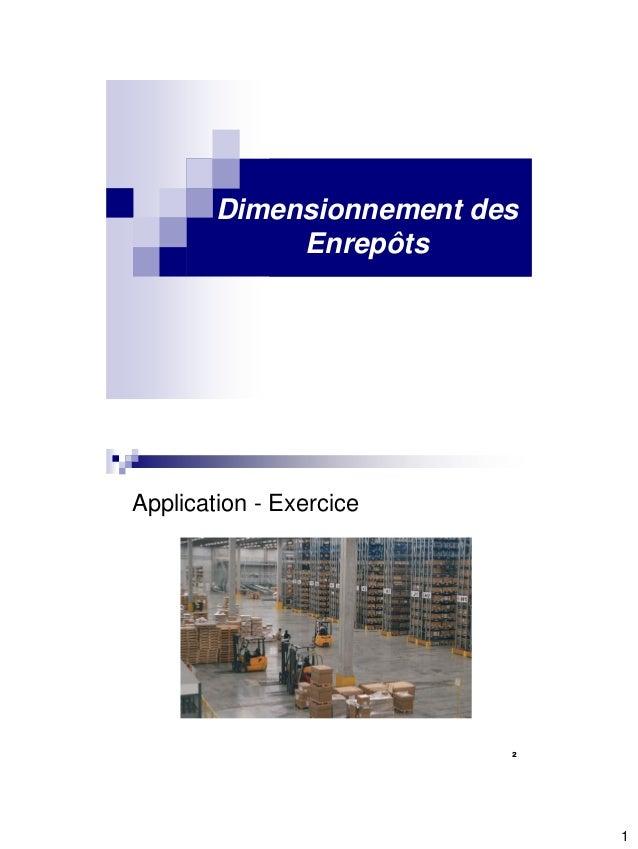 1 Dimensionnement des Enrepôts Application - Exercice 2