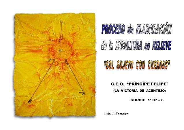 "C.E.O. ""PRÍNCIPE FELIPE""      (LA VICTORIA DE ACENTEJO)                   CURSO: 1997 – 8Luis J. Ferreira"