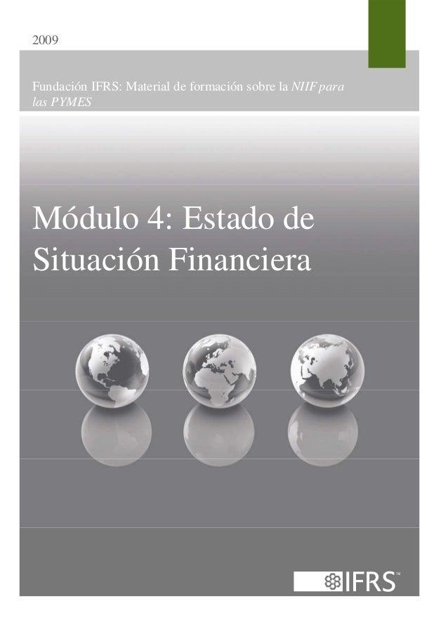 2009Fundación IFRS: Material de formación sobre la NIIF paralas PYMESMódulo 4: Estado deSituación Financiera