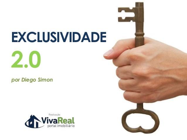 RealizaçãoEXCLUSIVIDADE2.0por Diego Simon