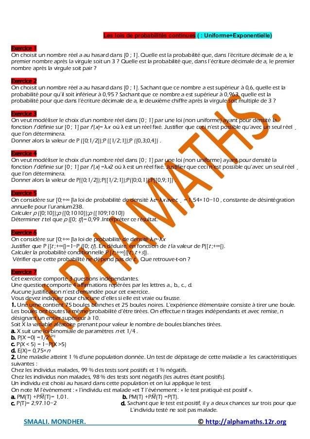 SMAALI. MONDHER. © http://alphamaths.12r.org Les lois de probabilités continues ( : Uniforme+Exponentielle) Exercice 1 On ...