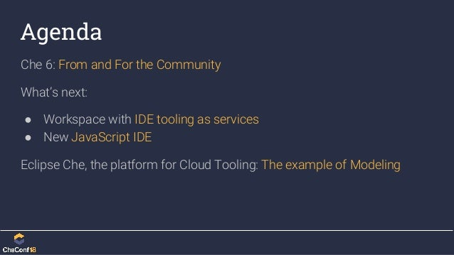 CheConf 2018 - Building Extensibility and Community for Che Slide 3