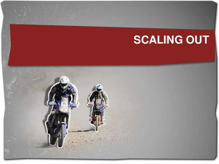 Scaling out<br />
