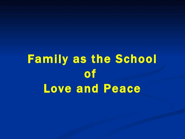 Family as the School of  Love and Peace