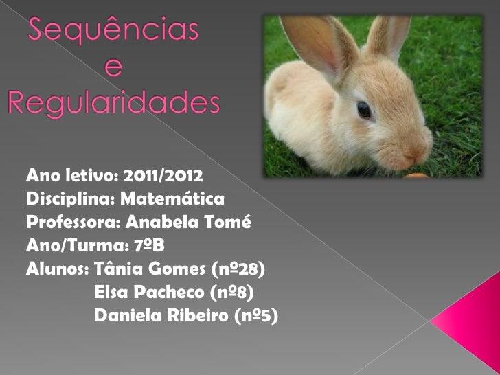 Ano letivo: 2011/2012Disciplina: MatemáticaProfessora: Anabela ToméAno/Turma: 7ºBAlunos: Tânia Gomes (nº28)         Elsa P...