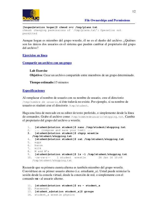 12 File Ownerships and Permissions [hogan@station hogan]$ chmod o+r /tmp/plans.txt chmod: changing permissions of `/tmp/pl...