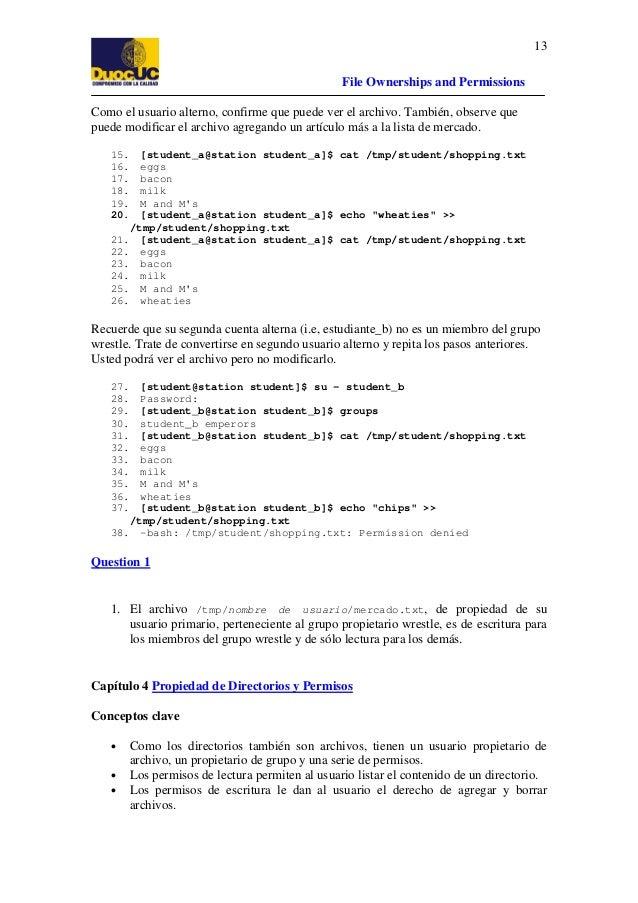 13 File Ownerships and Permissions Como el usuario alterno, confirme que puede ver el archivo. También, observe que puede ...