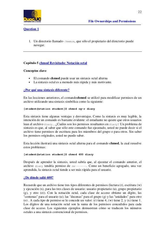 22 File Ownerships and Permissions Question 1  1. Un directorio llamado~/memos, que sólo el propietario del directorio pue...