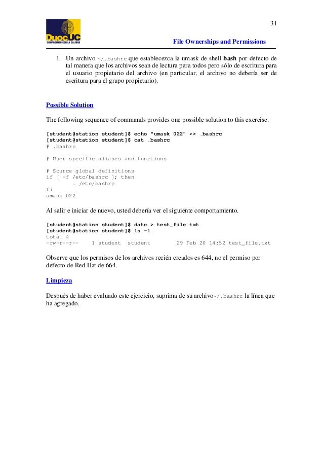 31 File Ownerships and Permissions 1. Un archivo ~/.bashrc que establecezca la umask de shell bash por defecto de tal mane...