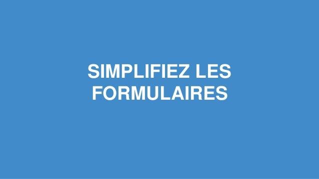 SIMPLIFIEZ LES  FORMULAIRES