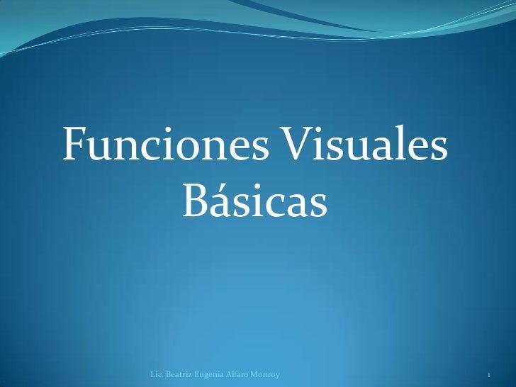 Funciones Visuales Básicas<br />Lic. Beatriz Eugenia Alfaro Monroy <br />1<br />