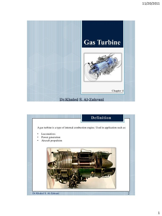 11/20/2011                                                                         Chapter 4    A gas turbine is a type of...