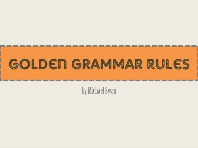 Golden Grammar RulesbyMichaelSwan