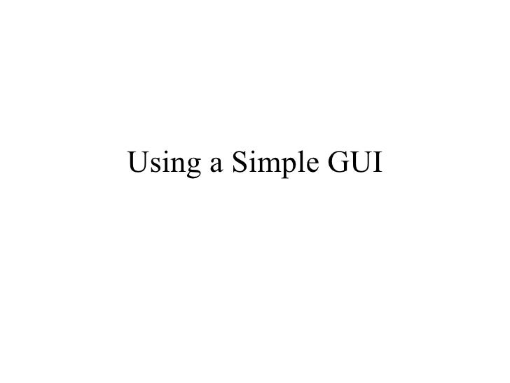 Using a Simple GUI