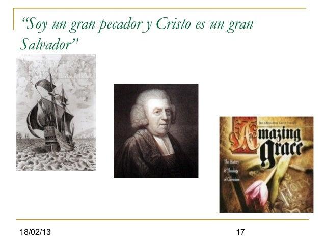 """""""Soy un gran pecador y Cristo es un granSalvador""""18/02/13                             17"""