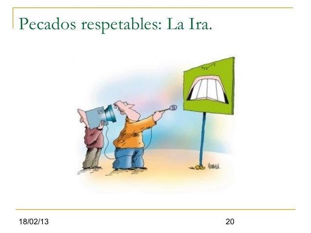Pecados respetables: La Ira.18/02/13                       20