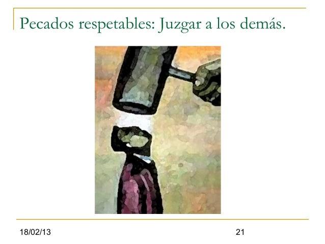 Pecados respetables: Juzgar a los demás.18/02/13                        21