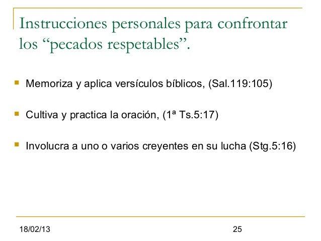 """Instrucciones personales para confrontar    los """"pecados respetables"""".    Memoriza y aplica versículos bíblicos, (Sal.119..."""