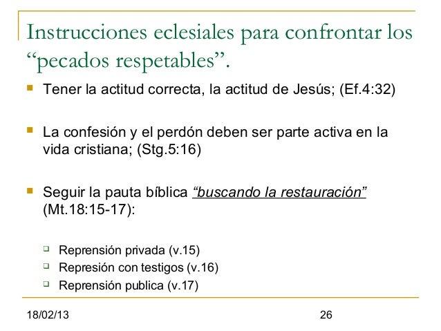 """Instrucciones eclesiales para confrontar los""""pecados respetables"""".   Tener la actitud correcta, la actitud de Jesús; (Ef...."""