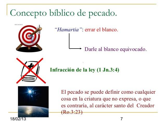 """Concepto bíblico de pecado.            """"Hamartia"""": errar el blanco.                          Darle al blanco equivocado.  ..."""