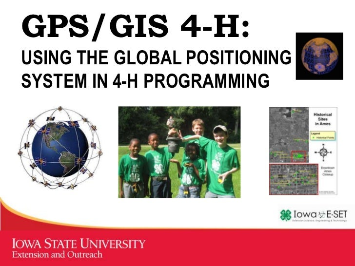 GPS/GIS 4-H:USING THE GLOBAL POSITIONINGSYSTEM IN 4-H PROGRAMMING