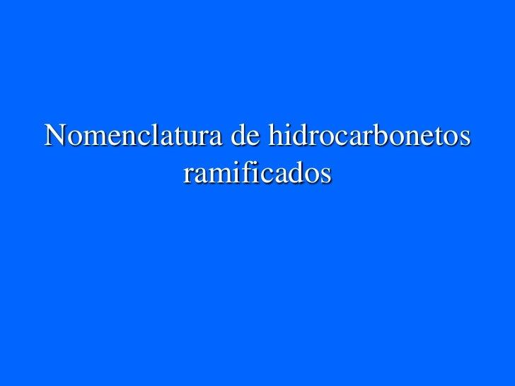 Nomenclatura de hidrocarbonetos ramificados<br />