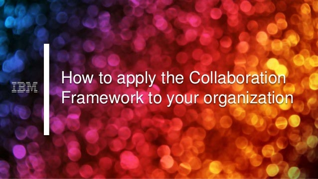 How to apply the Collaboration Framework to your organization