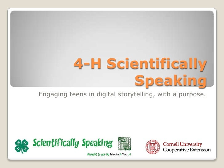 4-H Scientifically Speaking<br />Engaging teens in digital storytelling, with a purpose.<br />