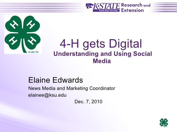 4-H gets Digital  Understanding and Using Social Media  Elaine Edwards News Media and Marketing Coordinator [email_address...