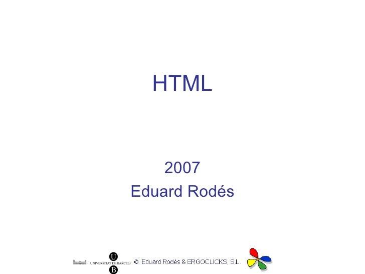 HTML 2007 Eduard Rodés