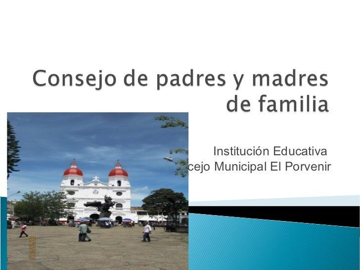 Institución EducativaConcejo Municipal El Porvenir