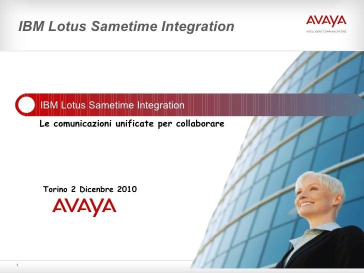 IBM Lotus Sametime Integration Torino 2 Dicenbre 2010  Le comunicazioni unificate per collaborare IBM Lotus Sametime Integ...