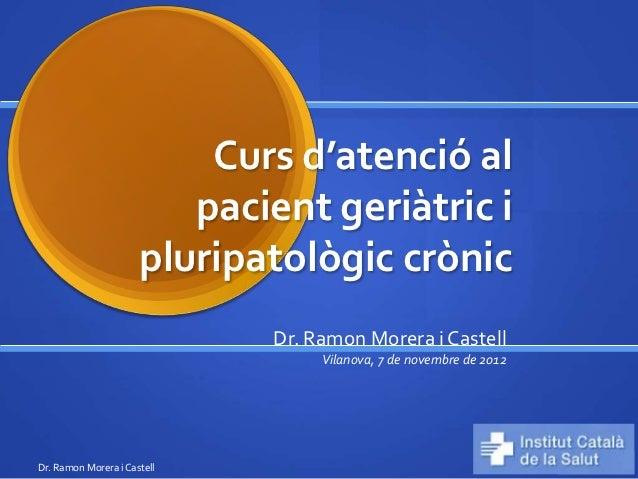 Curs d'atenció al                         pacient geriàtric i                      pluripatològic crònic                  ...