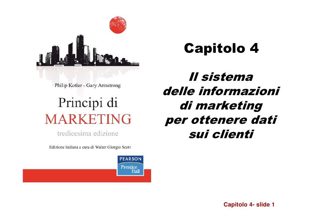 Capitolo 4    Il sistemadelle informazioni  di marketingper ottenere dati    sui clienti         Capitolo 4- slide 1