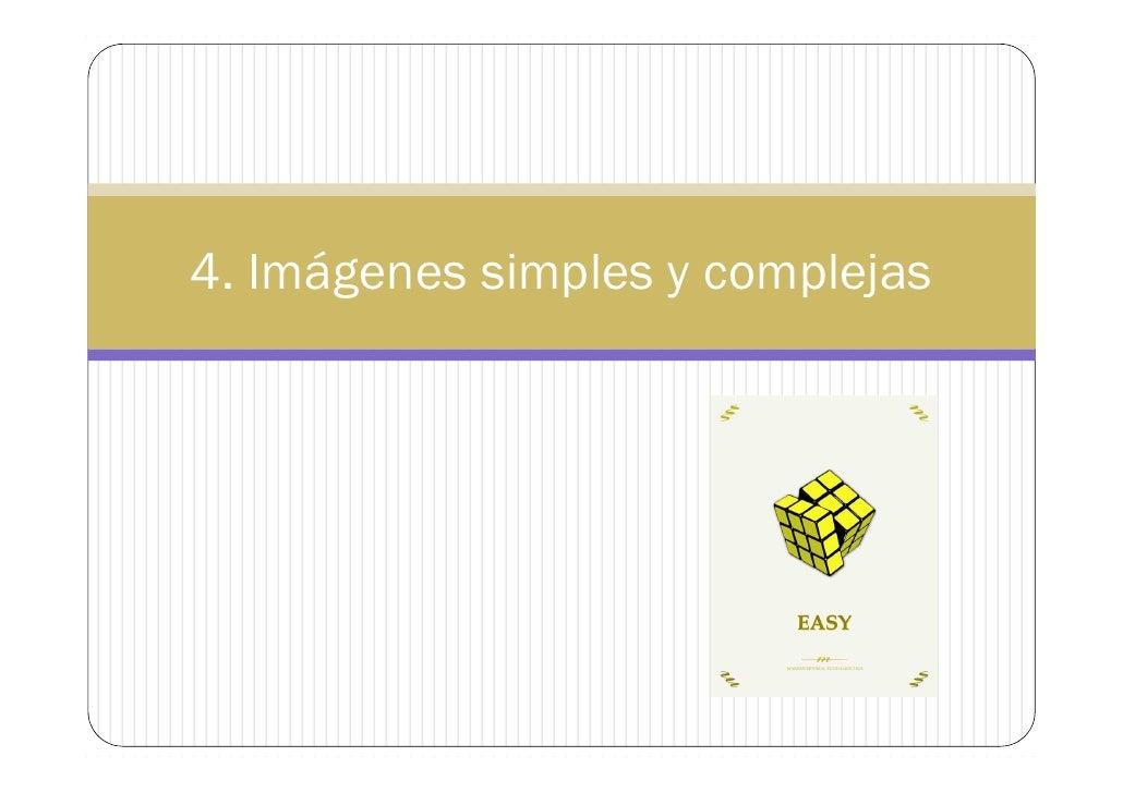 4. Imágenes simples y complejas