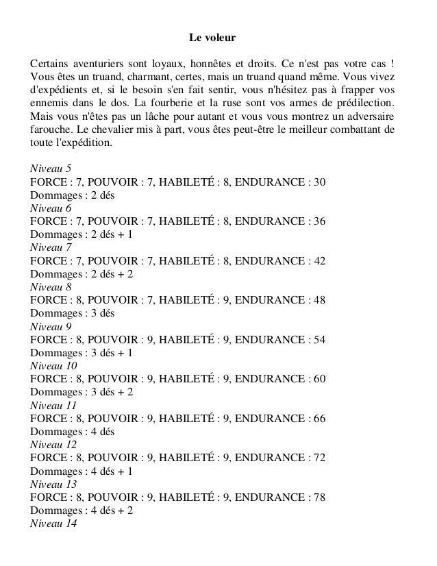 obtenir un résultat inférieur ou égal à votre total d'HABILETÉ avec deux dés. Quel que soit votre Niveau, les flèches n'in...