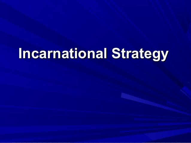 Incarnational StrategyIncarnational Strategy