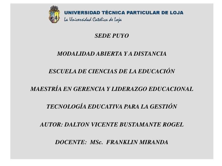 SEDE PUYO<br />MODALIDAD ABIERTA Y A DISTANCIA <br />ESCUELA DE CIENCIAS DE LA EDUCACIÓN<br />MAESTRÍA EN GERENCIA Y LIDER...