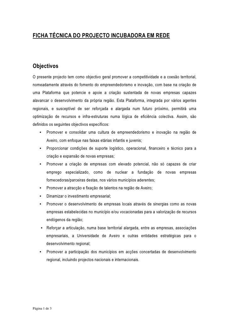 FICHA TÉCNICA DO PROJECTO INCUBADORA EM REDE    Objectivos O presente projecto tem como objectivo geral promover a competi...