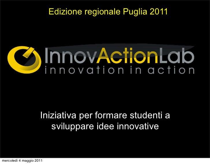 Edizione regionale Puglia 2011Iniziativa per formare studenti a   sviluppare idee innovative