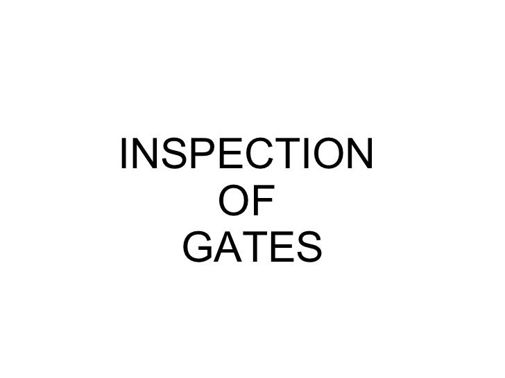 INSPECTION  OF  GATES
