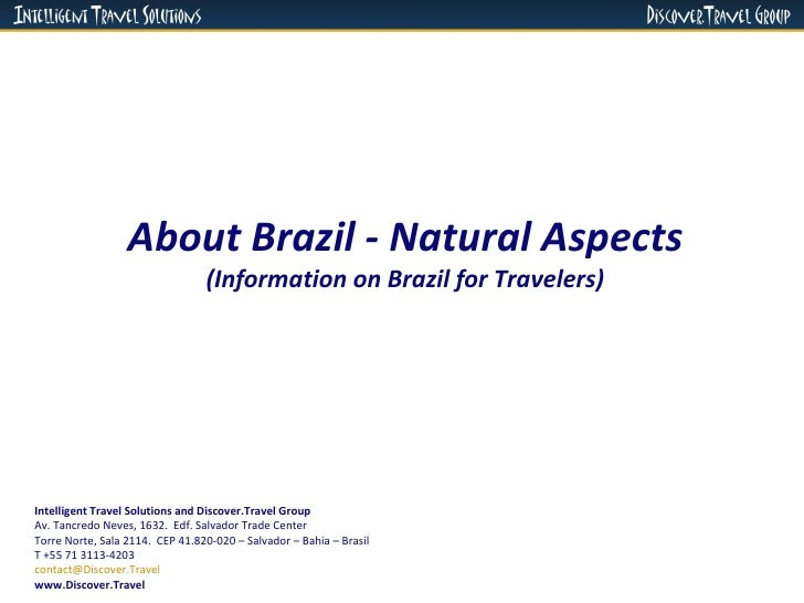 About Brazil - Natural Aspects (Information on Brazil for Travelers) Intelligent Travel Solutions and Discover.Travel Grou...